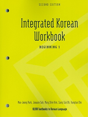 Integrated Korean Workbook By Park, Mee-Jeong/ Suh, Joowon/ Kim, Mary Shin/ Oh, Sang-Suk/ Cho, Hangtae