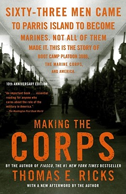 Making the Corps By Ricks, Thomas E.